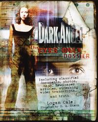 Dark Angel: The Eyes Only DossierA Novel【電子書籍】[ D.A. Stern ]