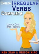 English Irregular Verbs Complete: Learn in Days, Keep Forever