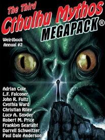 Weirdbook Annual #2: The Third Cthulhu Mythos MEGAPACK【電子書籍】[ Darrell Schweitzer ]