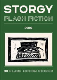 Storgy Flash Fiction 2019【電子書籍】[ Storgy Books ]