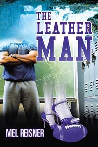 The Leather Man【電子書籍】[ Mel Reisner ]