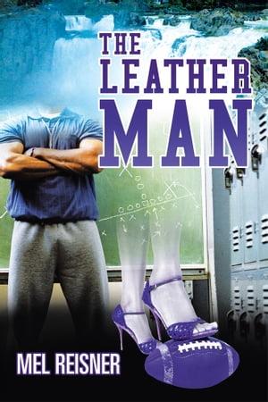 The Leather Man【電子書籍】[ Mel Reisner ]