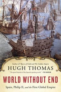 World Without EndSpain, Philip II, and the First Global Empire【電子書籍】[ Hugh Thomas ]
