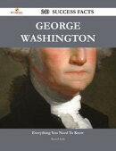 George Washington 240 Success Facts - Everything you need to know about George Washington