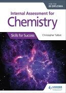 Internal Assessment for Chemistry for the IB Diploma