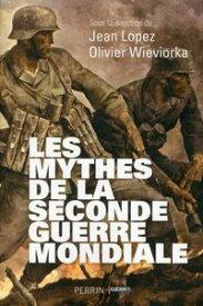 Les mythes de la Seconde Guerre mondiale【電子書籍】