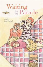 Waiting for the Parade【電子書籍】[ John Murrell ]
