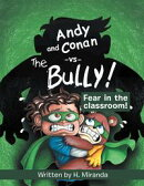 Andy and Conan Vs the Bully!