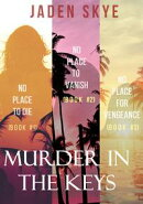 Murder in the Keys Bundle: No Place to Die (#1), No Place to Vanish (#2), and No Place for Vengeance (#3)