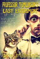 Professor Tomlinson's Last Experiment