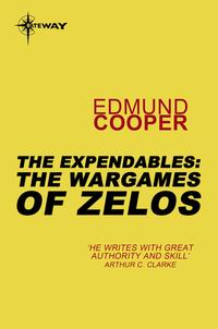 TheExpendables:TheWargamesofZelosTheExpendablesBook3