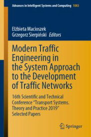 """Modern Traffic Engineering in the System Approach to the Development of Traffic Networks16th Scientific and Technical Conference """"Transport Systems. Theory and Practice 2019"""" Selected Papers【電子書籍】"""