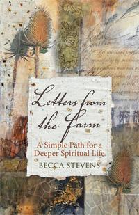 Letters from the FarmA Simple Path for a Deeper Spiritual Life【電子書籍】[ Becca Stevens ]