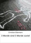 3 Morde sind 3 Morde zuviel