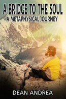 A Bridge to the Soul: A Metaphysical Journey
