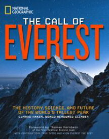 The Call of EverestThe History, Science, and Future of the World's Tallest Peak【電子書籍】[ Conrad Anker ]