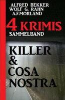 Killer & Cosa Nostra: Sammelband 4 Krimis
