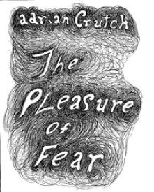 The Pleasure of Fear【電子書籍】[ Adrian Crutch ]