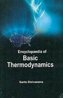 Encyclopaedia Of Basic Thermodynamics