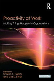 Proactivity at WorkMaking Things Happen in Organizations【電子書籍】