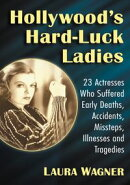 Hollywood's Hard-Luck Ladies