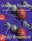 Quantum Troopers Episode 12: The Symbiosis Project