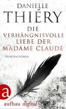 Die verhängnisvolle Liebe der Madame Claude