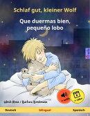 Schlaf gut, kleiner Wolf ? Que duermas bien, pequeño lobo (Deutsch ? Spanisch). Zweisprachiges Kinderbuch…