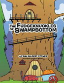 The Fudgeknuckles of Swampbottom