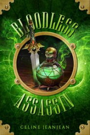 The Bloodless Assassin A Quirky Steampunk Fantasy【電子書籍】[ Celine Jeanjean ]
