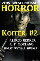 Horror-Koffer #2: Zehn Gruselromane