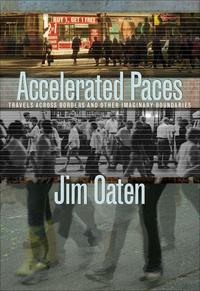 Accelerated PacesTravels Across Borders and Other Imaginary Boundaries【電子書籍】[ Jim Oaten ]