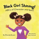 Black Girl Shining! ABCs of Character and Spirit
