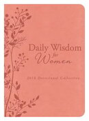 Daily Wisdom for Women 2016 Devotional Collection