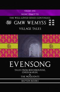 Evensong: Tales from Beechbourne, Chickmarsh, & the Woolfonts: Book One: Nunc Dimittis【電子書籍】[ GMW Wemyss ]