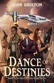 Dance of Destinies【電子書籍】[ John Daulton ]