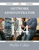 Network Administrator 144 Success Secrets - 144 Most Asked Questions On Network Administrator - What You Nee…