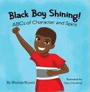 Black Boy Shining! ABCs of Character and Spirit