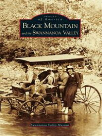 Black Mountain and the Swannanoa Valley【電子書籍】[ Swannanoa Valley Museum ]