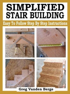 Simplified Stair Building【電子書籍】[ Greg Vanden Berge ]