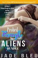 Probed Rough by Aliens Bundle