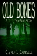 Old Bones: A Collection of Short Stories