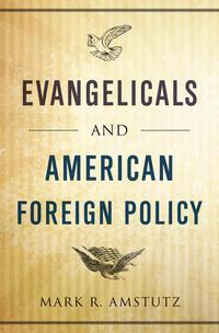 EvangelicalsandAmericanForeignPolicy
