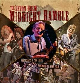 The Levon Helm Midnight Ramble【電子書籍】[ Paul LaRaia ]
