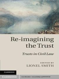 Re-imagining the TrustTrusts in Civil Law【電子書籍】