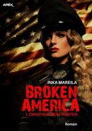 BROKEN AMERICA I: ZWISCHEN DEN FRONTEN