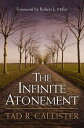 Infinite Atonement【電子書籍】[ Tad R. Callister ]