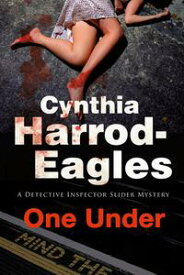 One UnderA British Police Procedural【電子書籍】[ Cynthia Harrod-Eagles ]