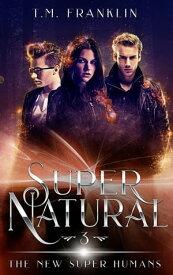 Super Natural【電子書籍】[ T.M. Franklin ]