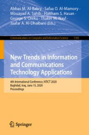 New Trends in Information and Communications Technology Applications4th International Conference, NTICT 2020, Baghdad, Iraq, June 15, 2020, Proceedings【電子書籍】